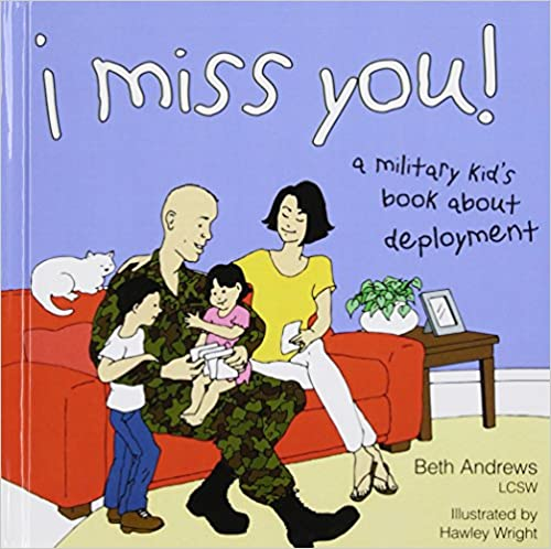 Book I Miss You!: A Military Kid's Book About Deployment