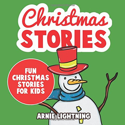 Read Online Christmas Stories: Christmas Stories, Games, Jokes, and More! (Children Christmas Books) (Volume 5) ebook