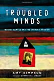 Troubled Minds: Mental Illness and the Church's Mission