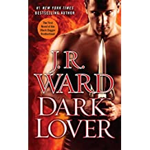Dark Lover: The First Novel of the Black Dagger Brotherhood