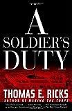 A Soldier's Duty, Thomas E. Ricks, 0375760202
