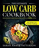 img - for The Ultimate Low Carb Cookbook: Delicious and Healthy Low Carb Recipes incl. 30 Days Low Carb Diet Challenge book / textbook / text book