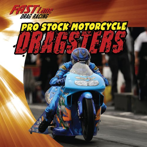 Pro Stock Motorcycle Dragsters (Fast Lane: Drag - Cars Drag Pro Stock