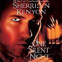 One Silent Night Hörbuch von Sherrilyn Kenyon Gesprochen von: Scott Brick