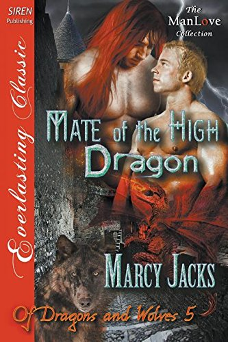 Mate of the High Dragon [Of Dragons and - Marcy Jacks Of Dragons And Wolves