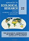 Advances in Ecological Research, Vol. 22 : The Ecological Consequences of Global Climate Change, , 0120139227