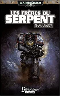 Warhammer 40.000 - Les Frères du Serpent par Abnett
