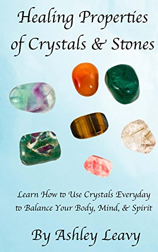 Healing Properties of Crystals & Stones (Crystal Light Therapy)