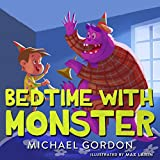 Bedtime With Monster: (Children's book about a Little Boy and his Funny Pet Monster, Picture Books, Preschool Books, Books Ages 3-5, Baby Books, Kids Book, Bedtime Story)