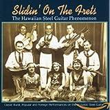Slidin' On The Frets The Hawaiian Steel Guitar Phenomenon