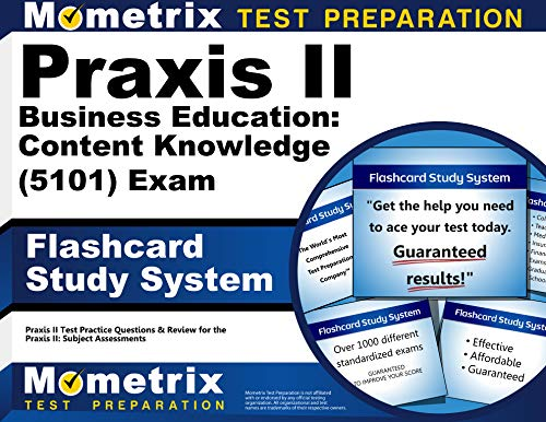Praxis II Business Education: Content Knowledge (5101) Exam Flashcard Study System: Praxis II Test Practice Questions & Review for the Praxis II: Subject Assessments (Cards)
