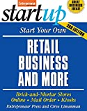 entrepreneur press - Start Your Own Retail Business And More: Brick-and-Mortar Stores, Online, Mail Order, and Kiosks (StartUp Series)
