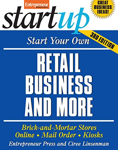 Start Your Own Retail Business And More: Brick-and-Mortar Stores, Online, Mail Order, and Kiosks (StartUp Series) by Entrepreneur Press, Ciree Linsenman