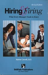 Hiring & Firing: What Every Manager Needs to Know