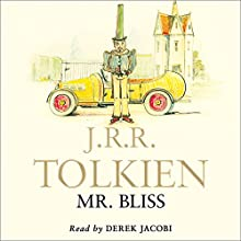 Mr Bliss Audiobook by J. R. R. Tolkien Narrated by  Sir Derek Jacobi