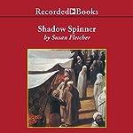 Shadow Spinner | Susan Fletcher