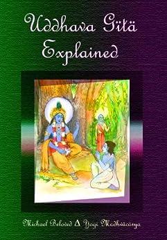 Uddhava Gita Explained (English Edition) por [Beloved, Michael]