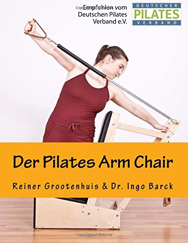 Der Pilates Arm Chair (Die Pilates Geräte, Band 2)
