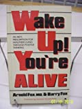 Wake up! You're Alive, Arnold Fox and Barry Fox, 0932194664