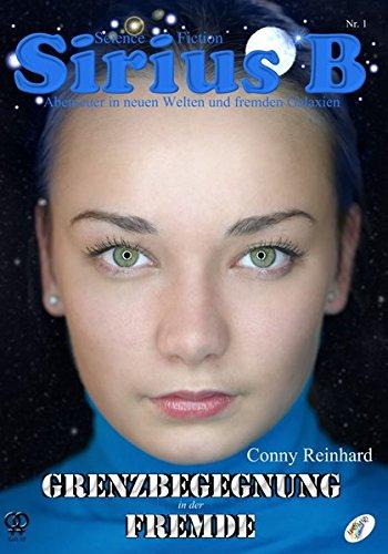 Sirius B - Abenteuer in neuen Welten und fremden Galaxien: Grenzbegegnung in der Fremde