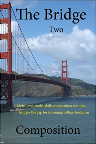 the bridge an essay writing text that bridges all ages  the bridge 2 an essay writing text that bridges all ages generations and backgrounds revised 2nd edition the bridge group 9781478358206 com