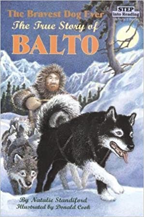 Thevest Dog Ever The True Story Of Balto Step Into Reading A Step 2 Book Paperback 1989