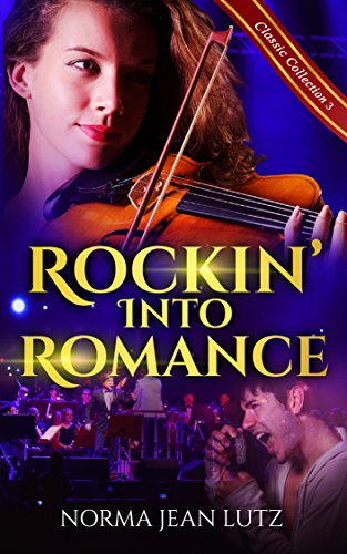 Rockin' into Romance: (a sweet teen romance) (Norma Jean Lutz Classic Collection Book 3)