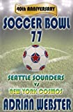 Soccer Bowl 77: 40th Anniversary