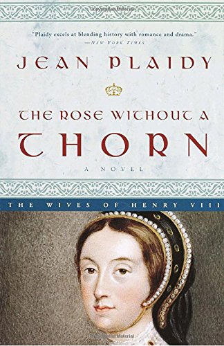 The Rose Without a Thorn: The Wives of Henry VIII