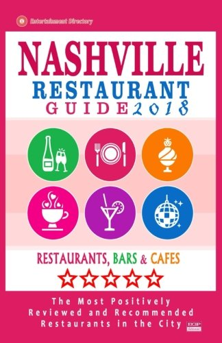 Nashville Restaurant Guide 2018: Best Rated Restaurants in Nashville, Tennessee - 500 Restaurants, Bars and Cafés recommended for Visitors, 2018