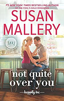 Not Quite Over You (Happily Inc Book 4) by [Mallery, Susan]