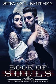 Book of Souls (Supernatural War Book 1) by [Smithen, Steven L]