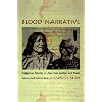 Blood Narrative: Indigenous Identity in American Indian and Maori Literary and Activist Texts