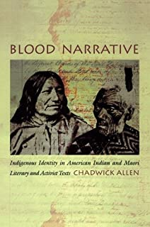Indigenous Identity in American Indian and Maori Literary and Activist Texts Blood Narrative