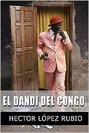 El Dandi del Congo: Relatos, microrrelatos y otros cuentos sin ...
