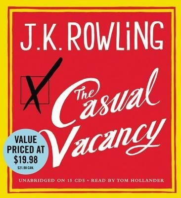 BY Rowling, J K ( Author ) [{ The Casual Vacancy By Rowling, J K ( Author ) Jul - 23- 2013 ( Compact Disc ) } ]