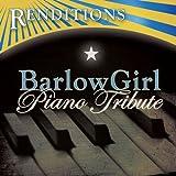 Renditions: Barlowgirl Piano Tribute