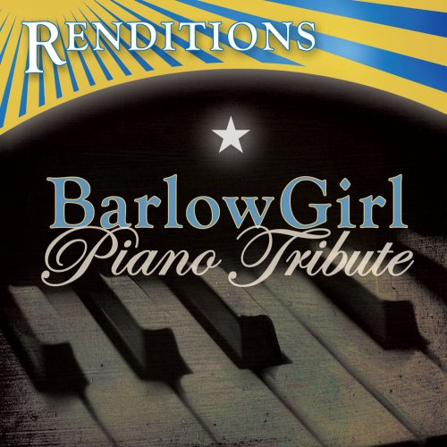 Renditions: Barlowgirl Piano Tribute
