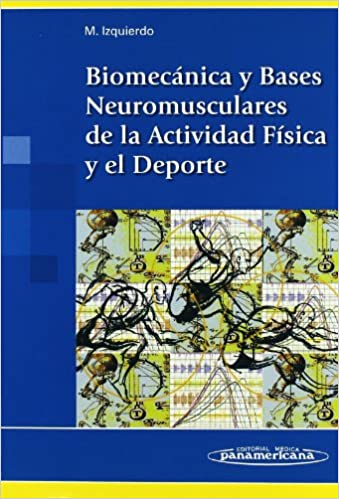 Biomecánica y bases neuromusculares de la actividad física y ...