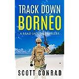 Track Down Borneo (A Brad Jacobs Thriller Book 5)