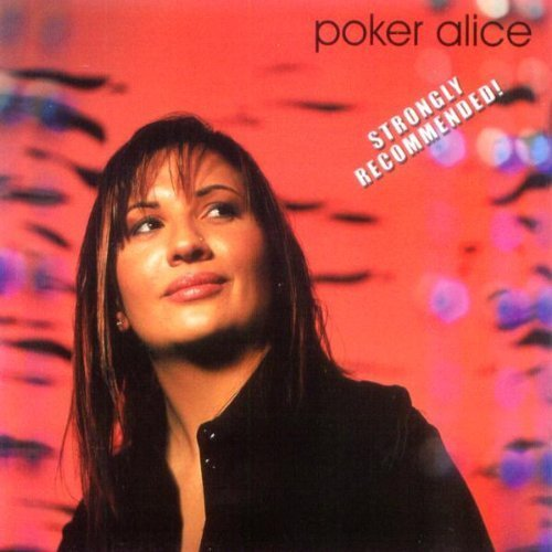 Strongly Recommended by Alice Poker (2004-01-19)