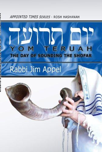 (Rosh Hashanah, Yom Teruah, The Day of Sounding the Shofar (Appointed Times Series: Rosh Hashanah))