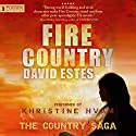 Fire Country: The Country Saga, Book 1 Hörbuch von David Estes Gesprochen von: Khristine Hvam