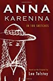 Anna Karenina: In 100 Sketches