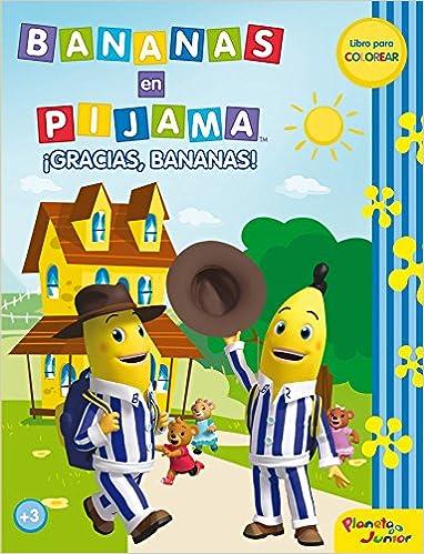 ¡Gracias, Bananas!: libro para colorear: Bananas en pijama: 9788408034087: Amazon.com: Books