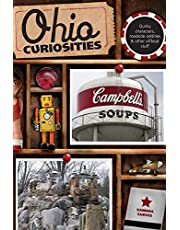 Ohio Curiosities: Quirky Characters, Roadside Oddities & Other Offbeat Stuff