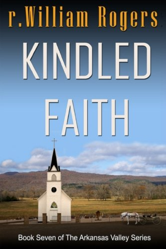Kindled Faith (Arkansas Valley) (Volume 7)