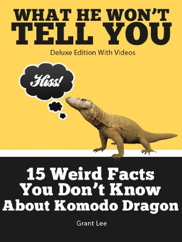 15 Weird Facts You Don't Know About Komodo Dragons  (Deluxe Edition with Videos) Deluxe Amphibian