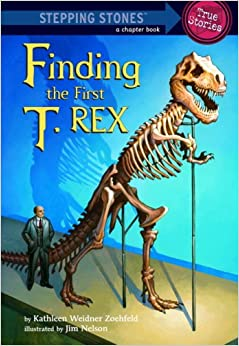 Finding the First T-Rex (Stepping Stones: A Chapter Book: True Stories)