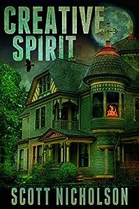 Creative Spirit: A Supernatural Thriller by Scott Nicholson ebook deal